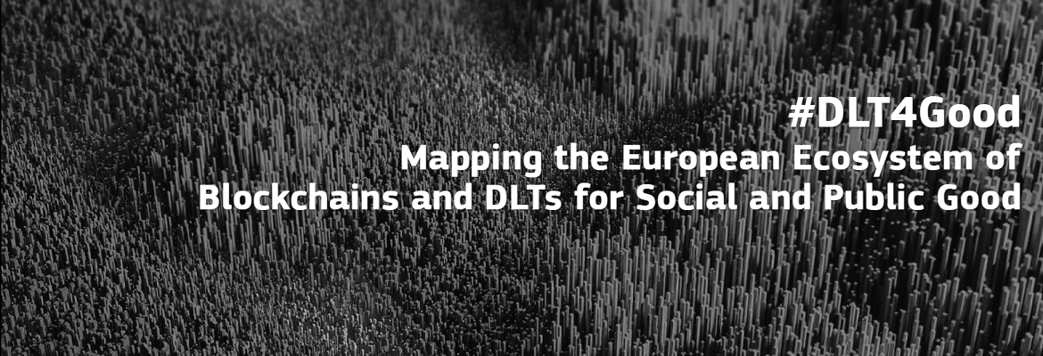 #DLT4Good Mapping European European Ecosystem of Blockchains and DLTs for Social and Public Good